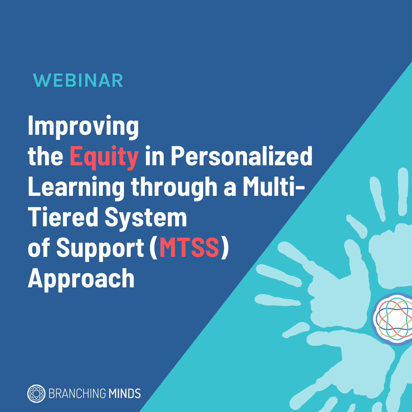 Webinar - Improving the Equity in Personalized Learning through a Multi-Tiered System of Support (MTSS) Approach