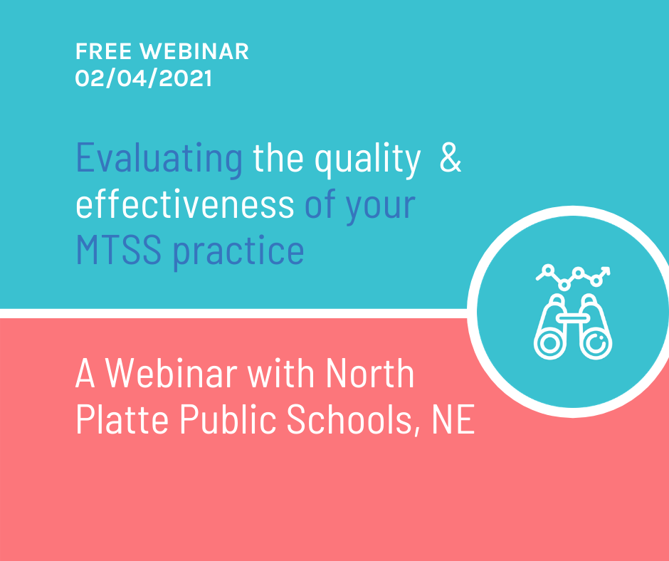 Evaluating the Quality and Effectiveness of your MTSS Practice webinar