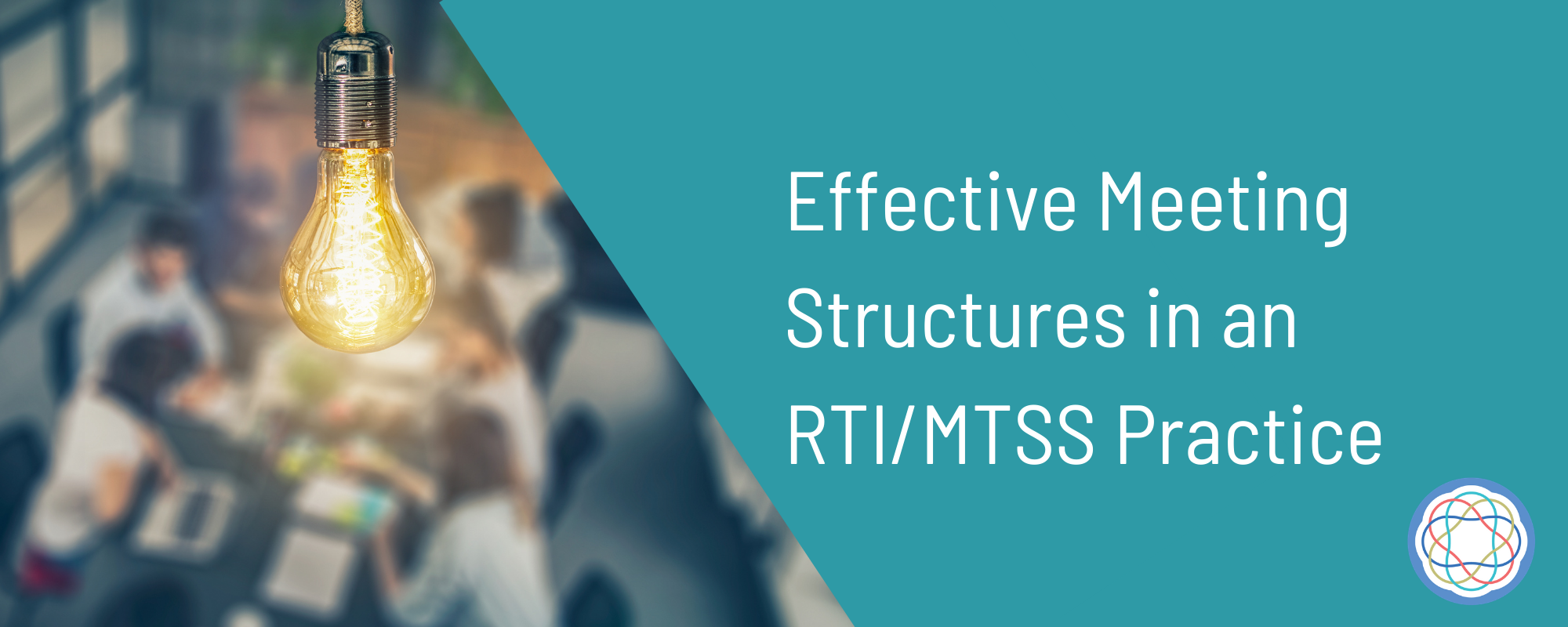 Effective Meeting structures in RTI/MTSS